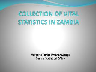 COLLECTION OF VITAL STATISTICS IN ZAMBIA
