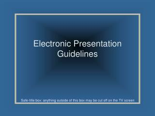 Electronic Presentation Guidelines