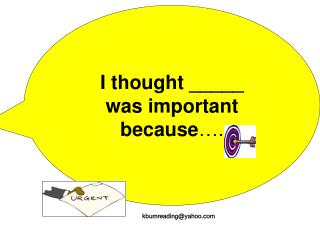 I thought _____ was important because ….