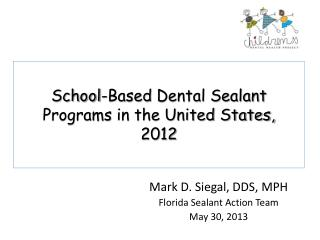 School-Based  Dental Sealant  Programs in the United States,  2012