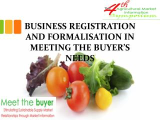 BUSINESS REGISTRATION AND FORMALISATION IN MEETING THE BUYER'S NEEDS