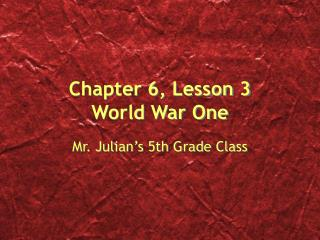 Chapter 6, Lesson 3 World War One