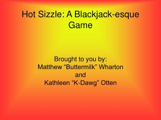 Hot Sizzle: A Blackjack-esque Game