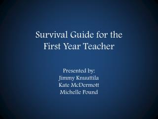 Survival Guide for the First Year Teacher