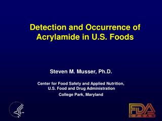 Detection and Occurrence of Acrylamide in U.S. Foods