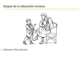 Etapas de la educación romana