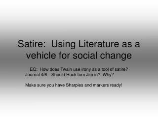 Satire:  Using Literature as a vehicle for social change
