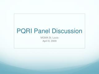 PQRI Panel Discussion
