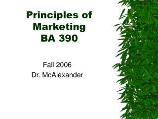 Principles of Marketing BA 390