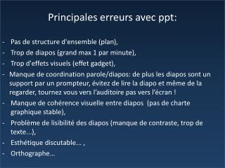 Principales  erreurs avec  ppt :  Pas  de structure d'ensemble (plan ),
