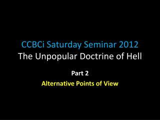 CCBCi  Saturday Seminar 2012 The Unpopular Doctrine of Hell