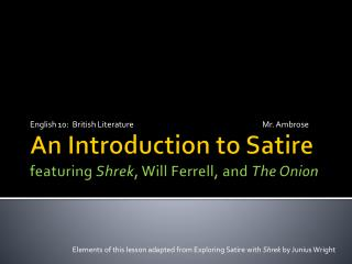 An Introduction to Satire featuring  Shrek , Will Ferrell, and  The Onion