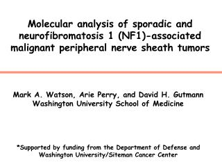 Mark A. Watson, Arie Perry, and David H. Gutmann Washington University School of Medicine
