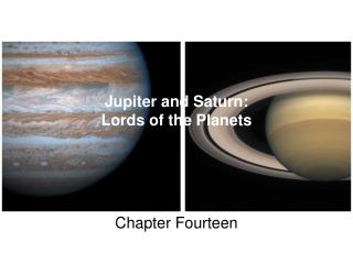 Jupiter and Saturn: Lords of the Planets