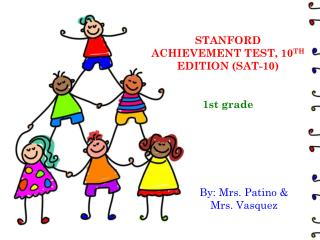 STANFORD ACHIEVEMENT TEST, 10 TH  EDITION (SAT-10) 1st grade