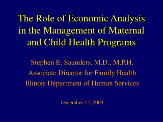 The Role of Economic Analysis in the Management of Maternal and Child Health Programs