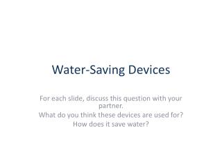 Water-Saving Devices