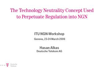 The Technology Neutrality Concept Used to Perpetuate Regulation into NGN
