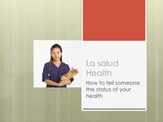 La salud Health