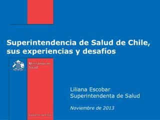 Superintendencia  de  Salud de Chile, sus experiencias y desaf�os