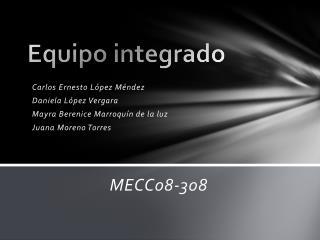Equipo integrado