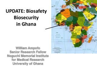 UPDATE: Biosafety Biosecurity  in Ghana