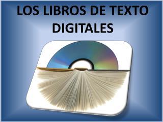 LOS LIBROS DE TEXTO DIGITALES