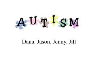 Dana, Jason, Jenny, Jill