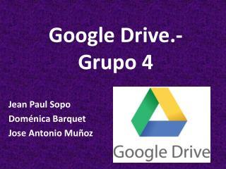 Google Drive.- Grupo 4