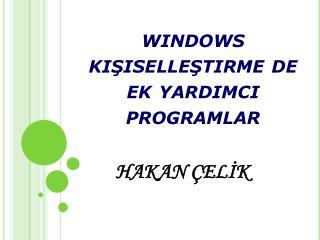 windows  kişiselleştirme de ek yardımcı programlar