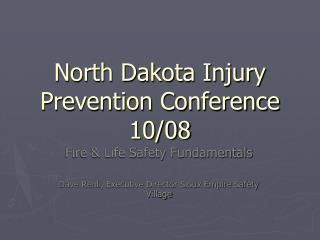 North Dakota Injury Prevention Conference 10/08