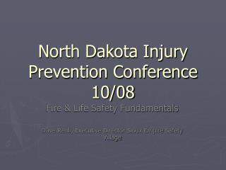 North Dakota Injury Prevention Conference 10/08