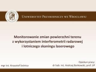 Opiekun pracy:  dr hab. inż. Andrzej Borkowski, prof. UP