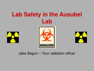 Lab Safety in the Ausubel Lab
