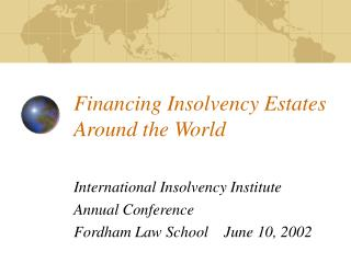 Financing Insolvency Estates Around the World