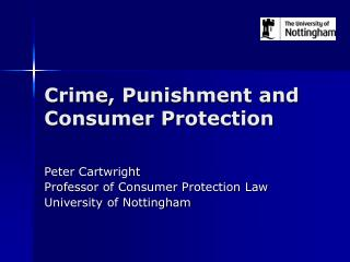 Crime, Punishment and Consumer Protection