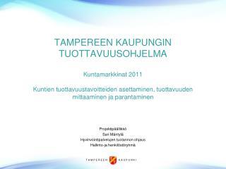 Projektipäällikkö Sari Mäntylä Hyvinvointipalvelujen tuotannon ohjaus Hallinto-ja henkilöstöryhmä