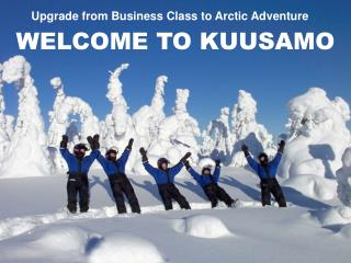 WELCOME TO KUUSAMO