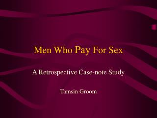 Men Who  Pay  For Sex