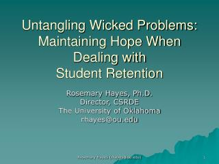 Untangling Wicked Problems:  Maintaining Hope When Dealing with  Student Retention