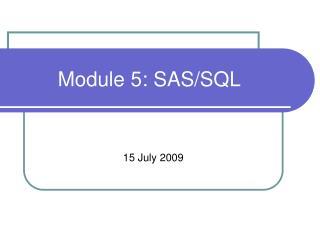 Module 5: SAS/SQL