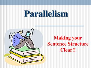 Making your Sentence Structure Clear!!