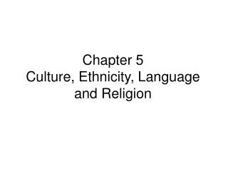 Chapter 5 Culture, Ethnicity, Language and Religion