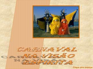 CARNAVAL  NA VISÃO ESPIRITA