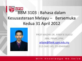 BBM 3103 : Bahasa dalam Kesusasteraan Melayu �   Bersemuka Kedua 31 April 2012
