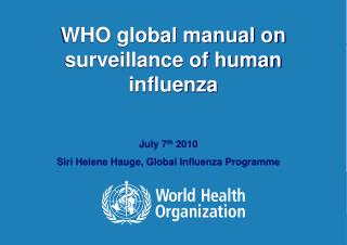 WHO global manual on surveillance of human  influenza