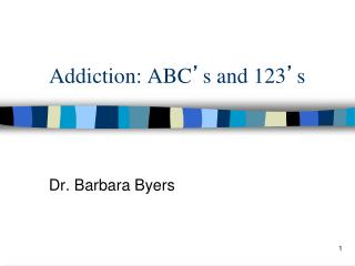Addiction: ABC ' s and 123 ' s