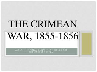 The Crimean War, 1855-1856