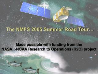 The NMFS 2005 Summer Road Tour…