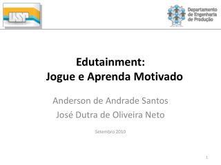 Edutainment:  Jogue e Aprenda Motivado
